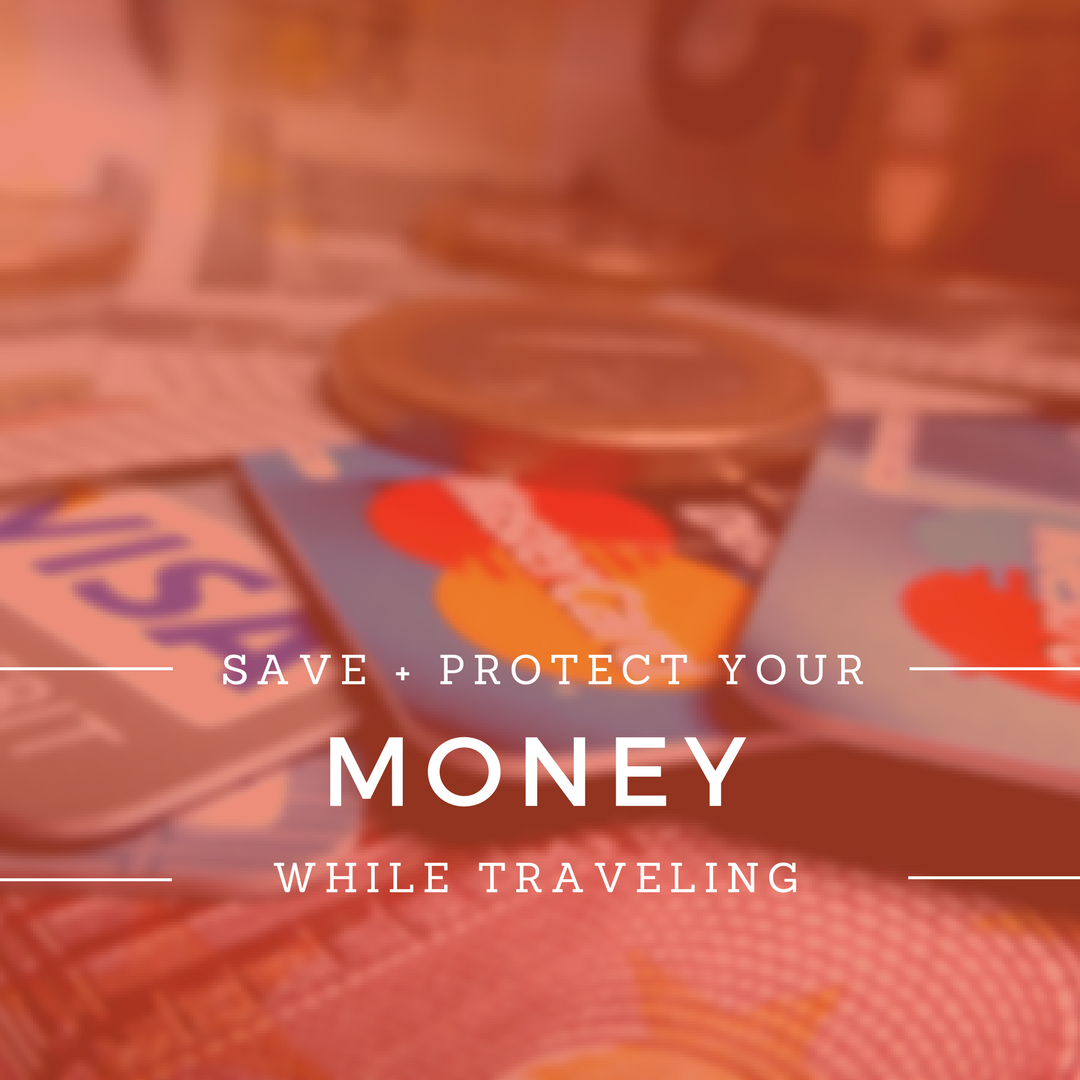 How to save and protect your money while traveling